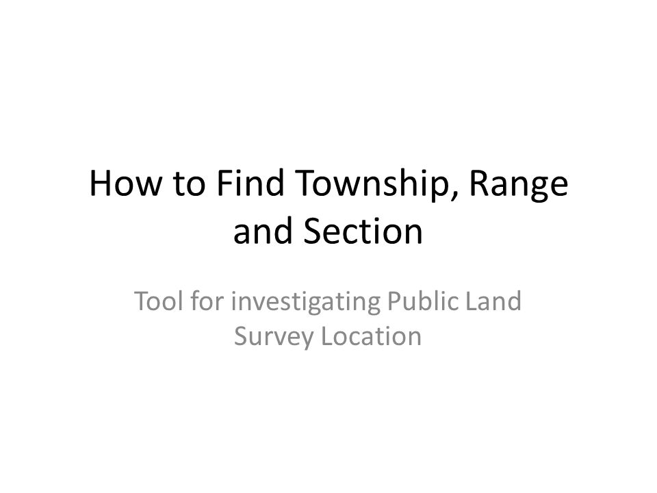 How to find township range and section tool for investigating 1 how to find township range and section tool for investigating public land survey location ccuart Gallery