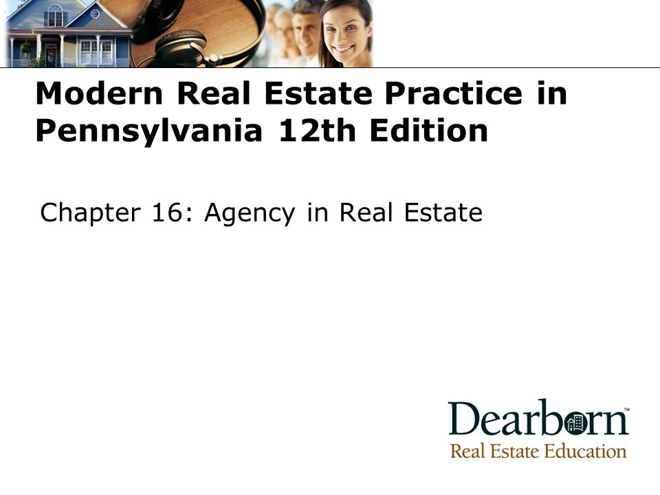 Modern Real Estate Practice in Pennsylvania 12th Edition Chapter 16: Agency in Real Estate