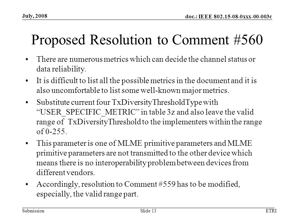 doc.: IEEE xxx c Submission Proposed Resolution to Comment #560 There are numerous metrics which can decide the channel status or data reliability.