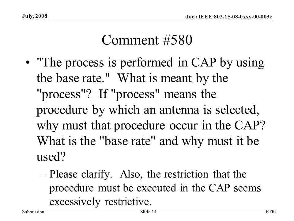 doc.: IEEE xxx c Submission Comment #580 The process is performed in CAP by using the base rate. What is meant by the process .
