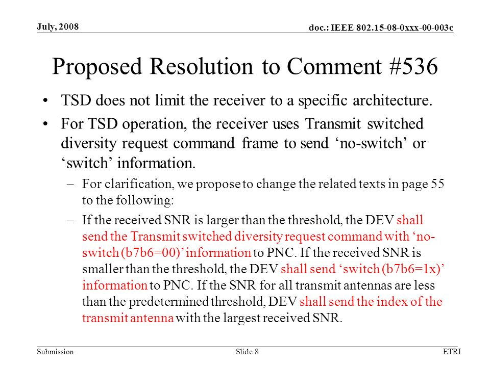 doc.: IEEE xxx c Submission Proposed Resolution to Comment #536 July, 2008 ETRISlide 8 TSD does not limit the receiver to a specific architecture.