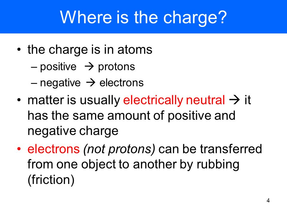 3 One Coulomb is a HUGE charge To get a charge of one Coulomb on an object we would have to remove x electrons from it.