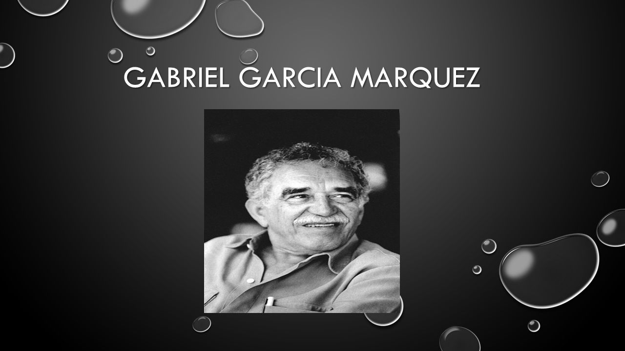 Background information on mexico - 1 Gabriel Garcia Marquez