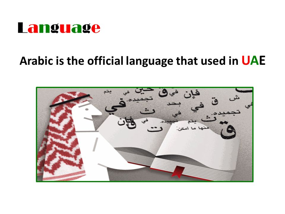 United arab emirates prepared by sheikh khalifa bin zayed 11 language language arabic is the official language that used in uae altavistaventures Image collections