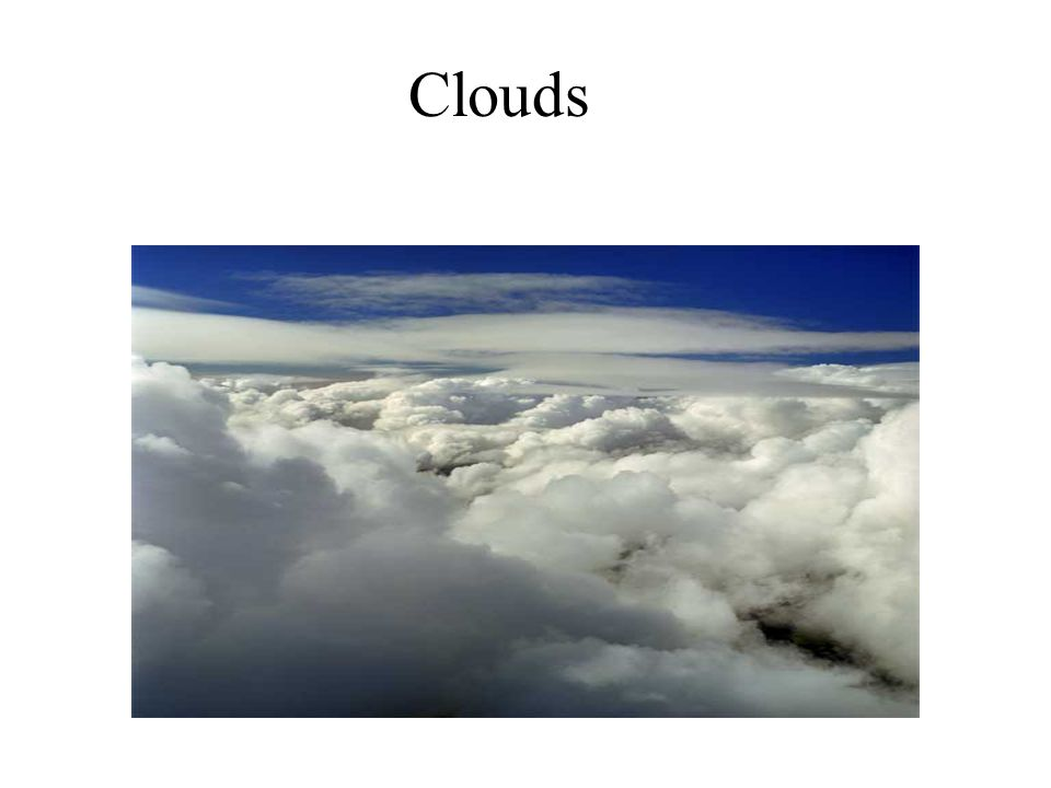 Clouds. Cloud Formation Clouds form as warm air rises and cools to ...
