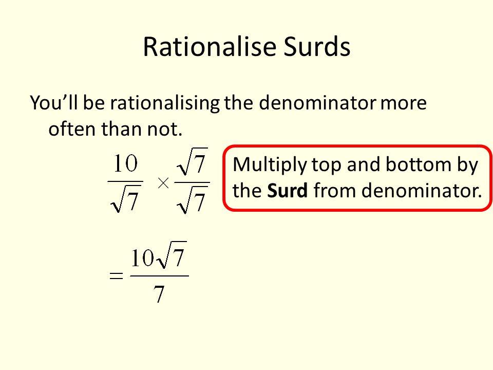 Rationalizing The Denominator Surds Rationalising The Denominator