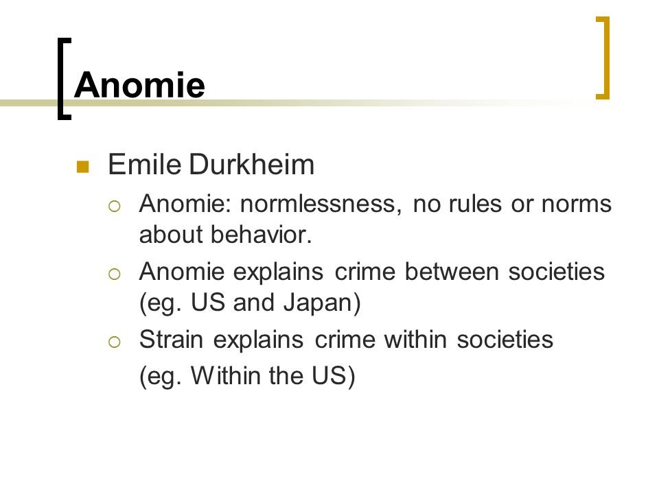anomie the norm of normlessness in Anomie, in contemporary durkheim associated anomie to the influence of a lack of norms or norms that were too rigid but such normlessness or norm-rigidity was a.