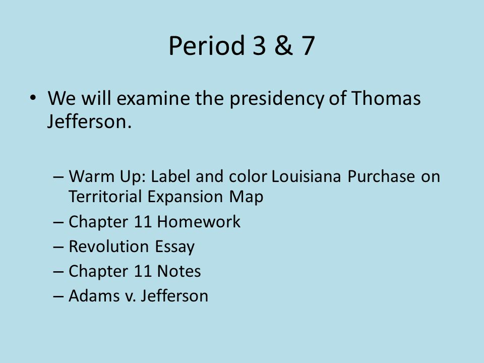 chapter notes thomas jefferson beat john adams to win the  period 3 7 we will examine the presidency of thomas jefferson