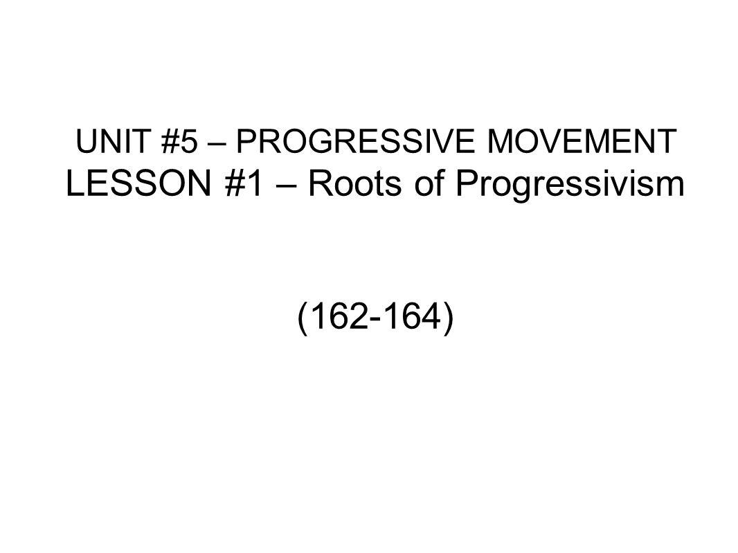 Uncategorized Progressive Era Worksheets unit 5 progressive movement lesson 1 roots of progressivism 162 164
