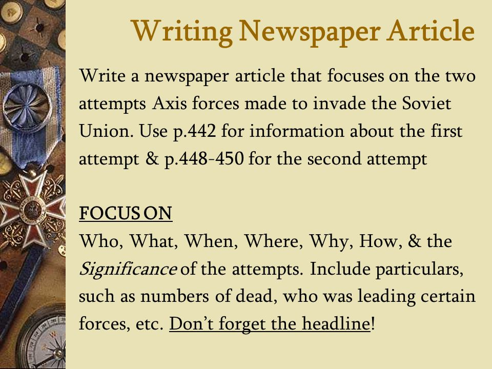 how to write a newspaper article Once i'm able to write the introduction for an article, every other thing becomes extremely easy i have improved over the years, and i have also learned a lot i'll be sharing with you in this article how to write the perfect introductions for your articles, while at the same time giving you examples to help you better understand my points writing.
