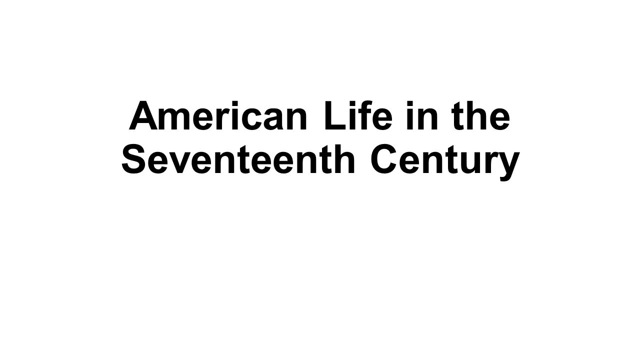 American Life in the Seventeenth Century