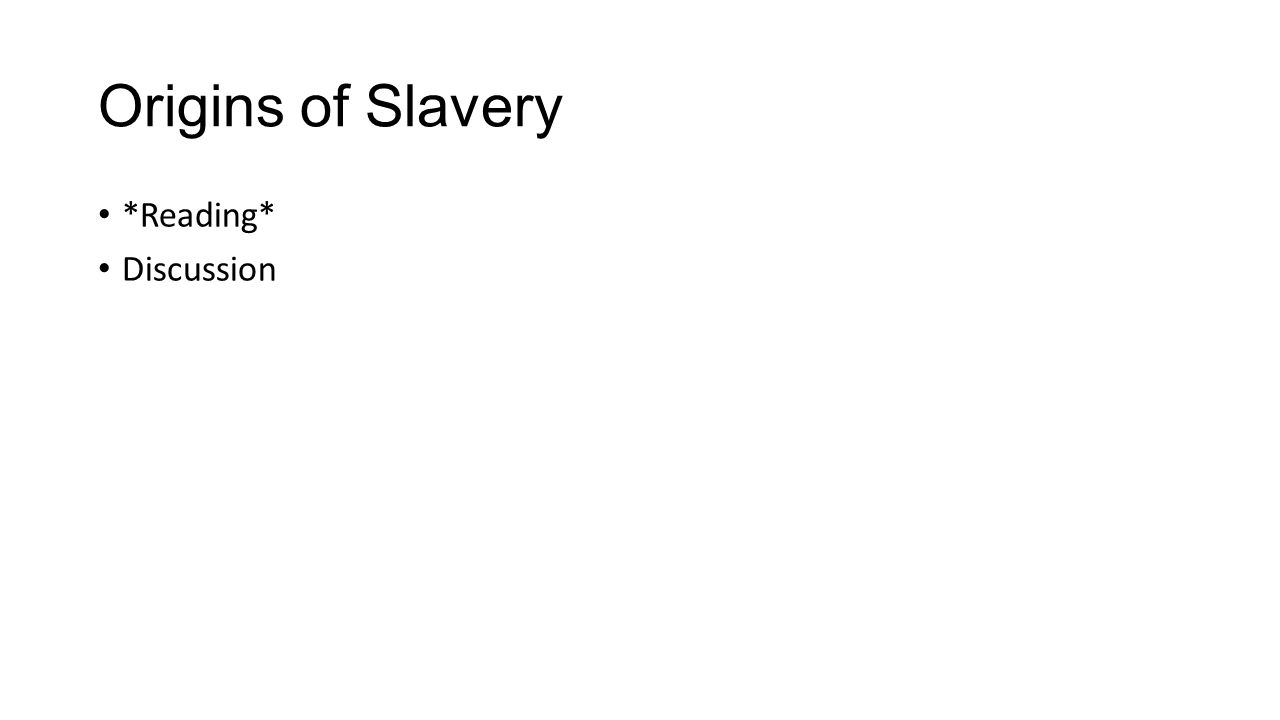 Origins of Slavery *Reading* Discussion