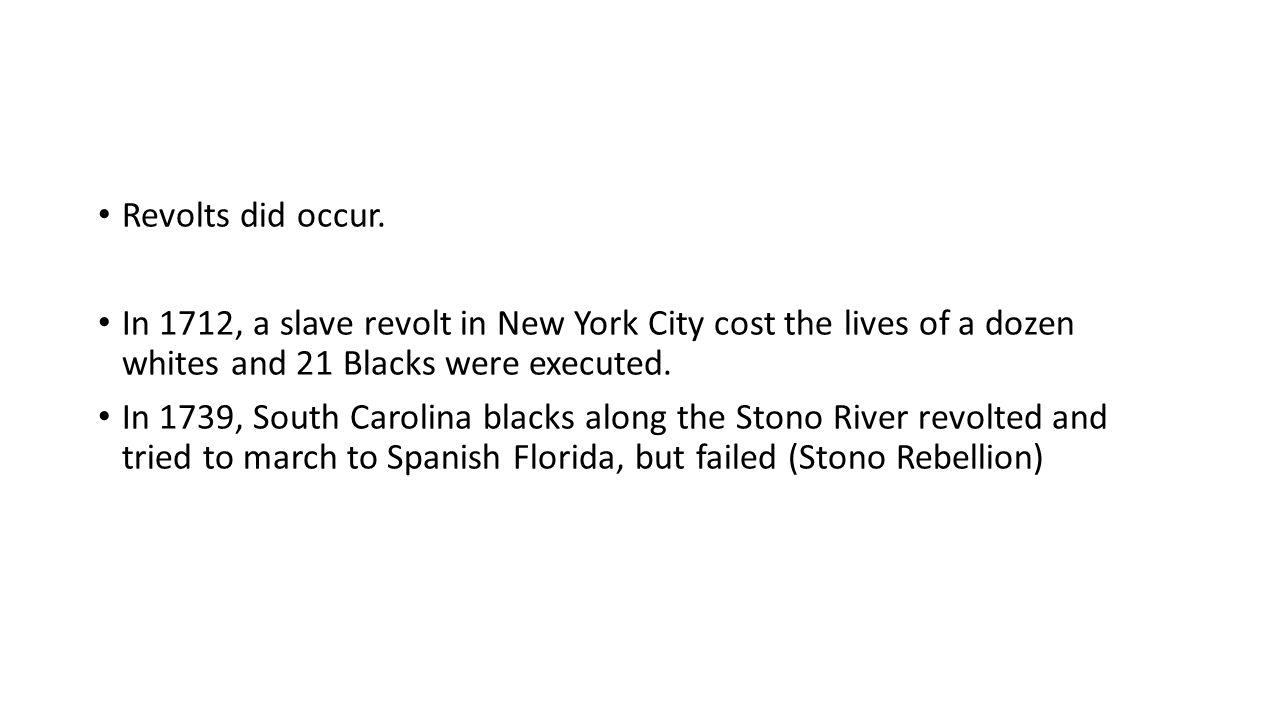 Revolts did occur.