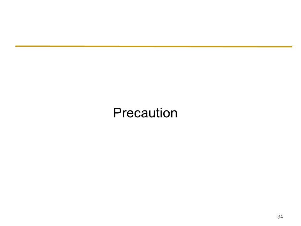 34 Precaution