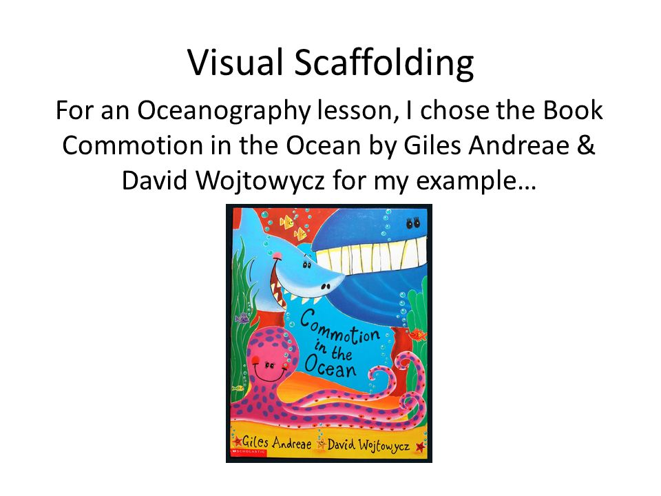 For an Oceanography lesson, I chose the Book Commotion in the Ocean by Giles Andreae & David Wojtowycz for my example…