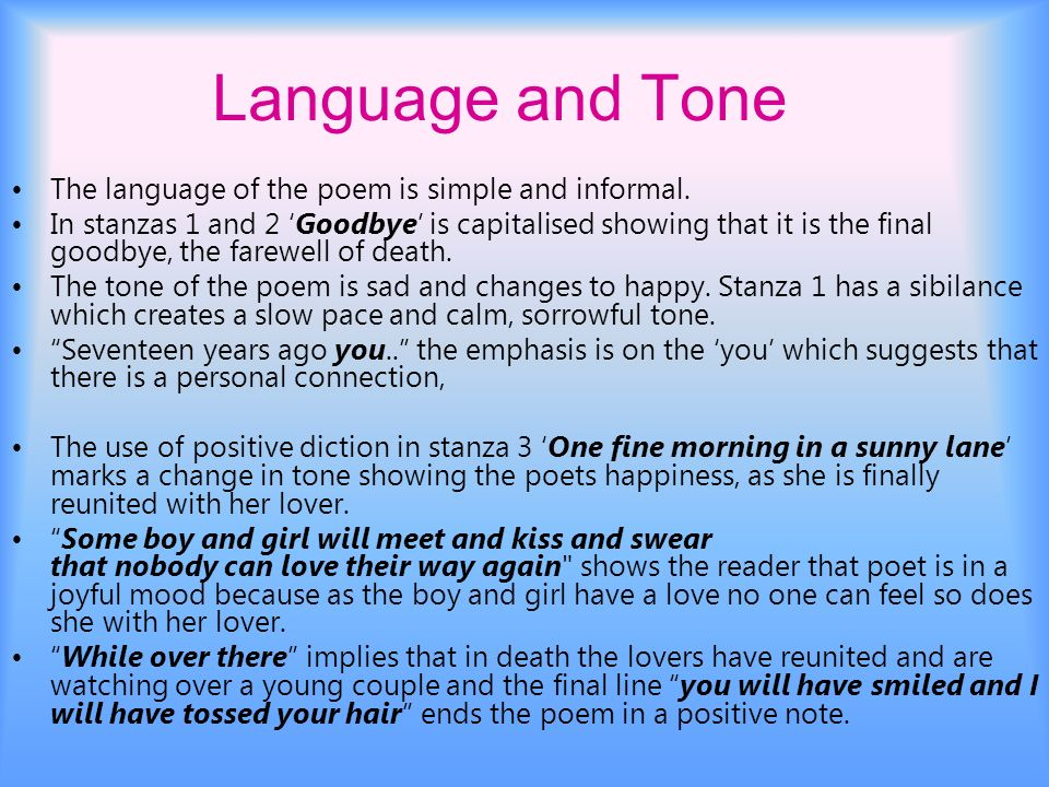 Language and Tone The language of the poem is simple and informal.