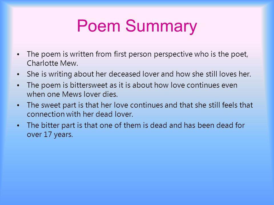 Poem Summary The poem is written from first person perspective who is the poet, Charlotte Mew.