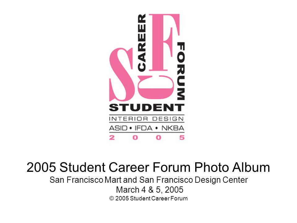 1 2005 Student Career Forum Photo Album San Francisco Mart And Design Center March 4 5 C