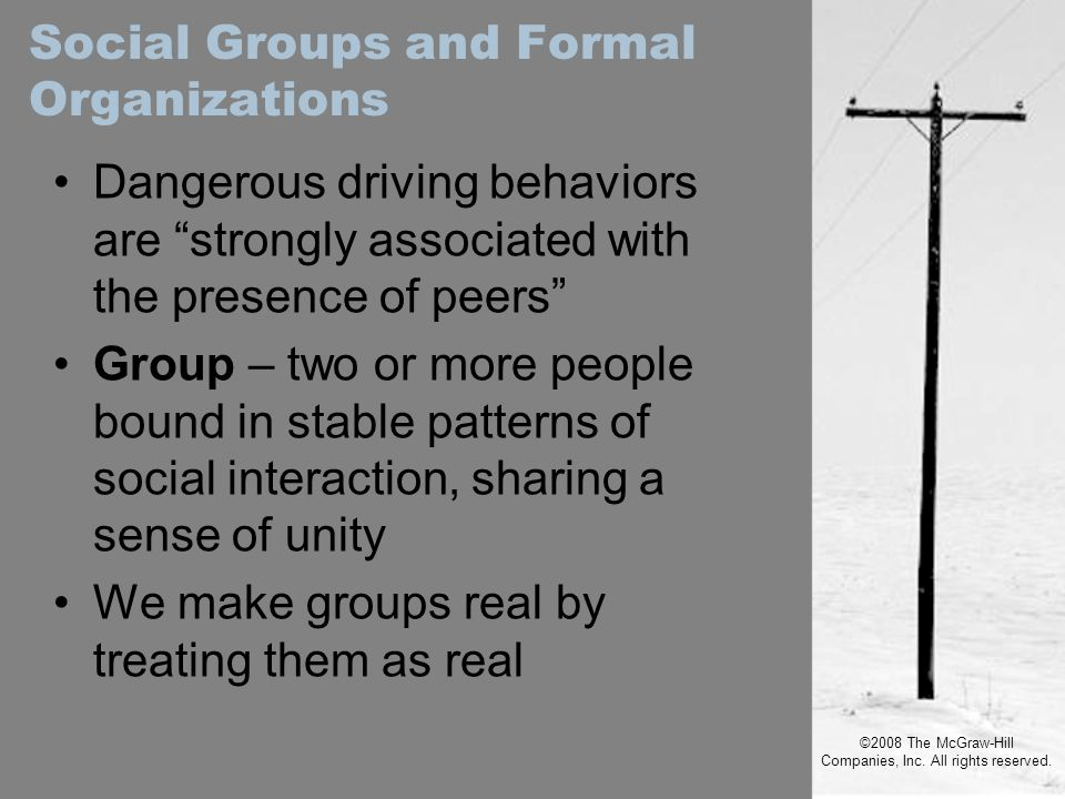 """©2008 The McGraw-Hill Companies, Inc. All rights reserved. Dangerous driving behaviors are """"strongly associated with the presence of peers"""" Group – tw"""