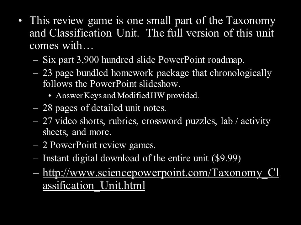 This review game is one small part of the Taxonomy and Classification Unit.