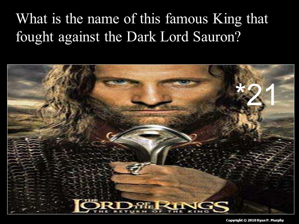 What is the name of this famous King that fought against the Dark Lord Sauron.