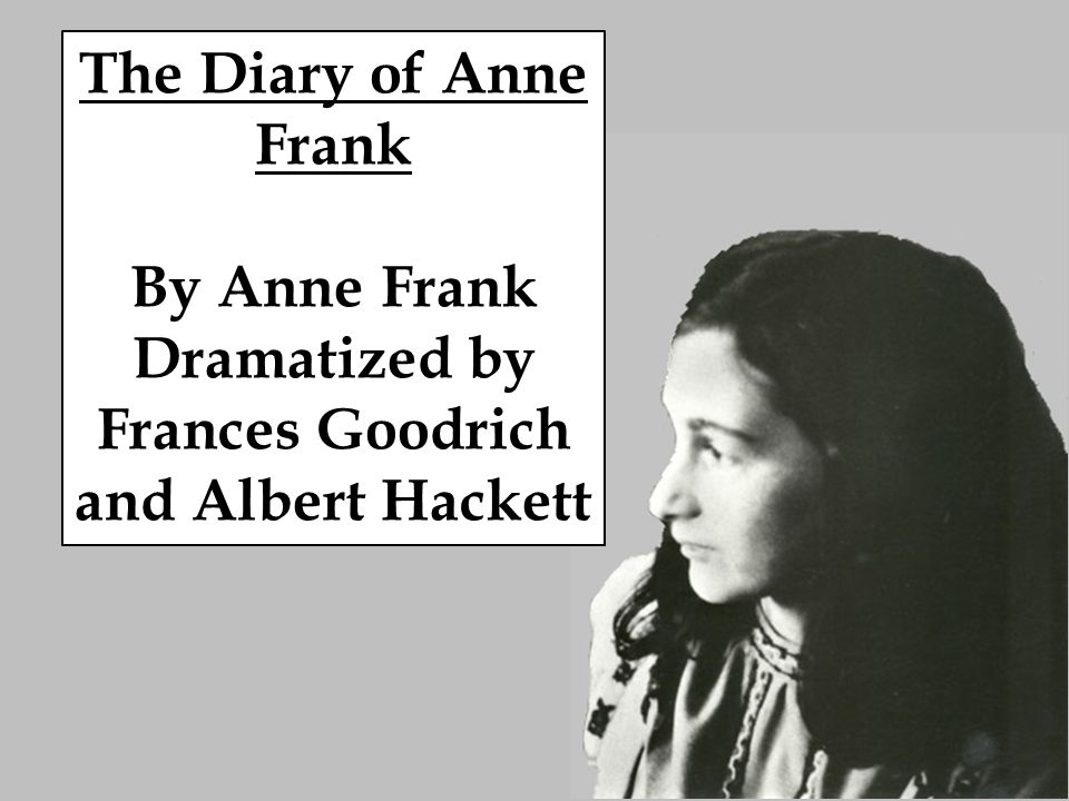 a literary analysis of the diary of anne frank by francis godrich
