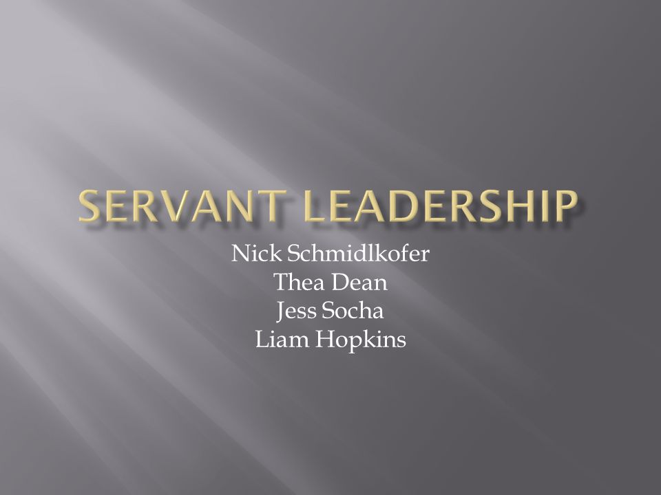 Servant Leader Behaviors Behaving Ethically- Doing the right thing in the right way.