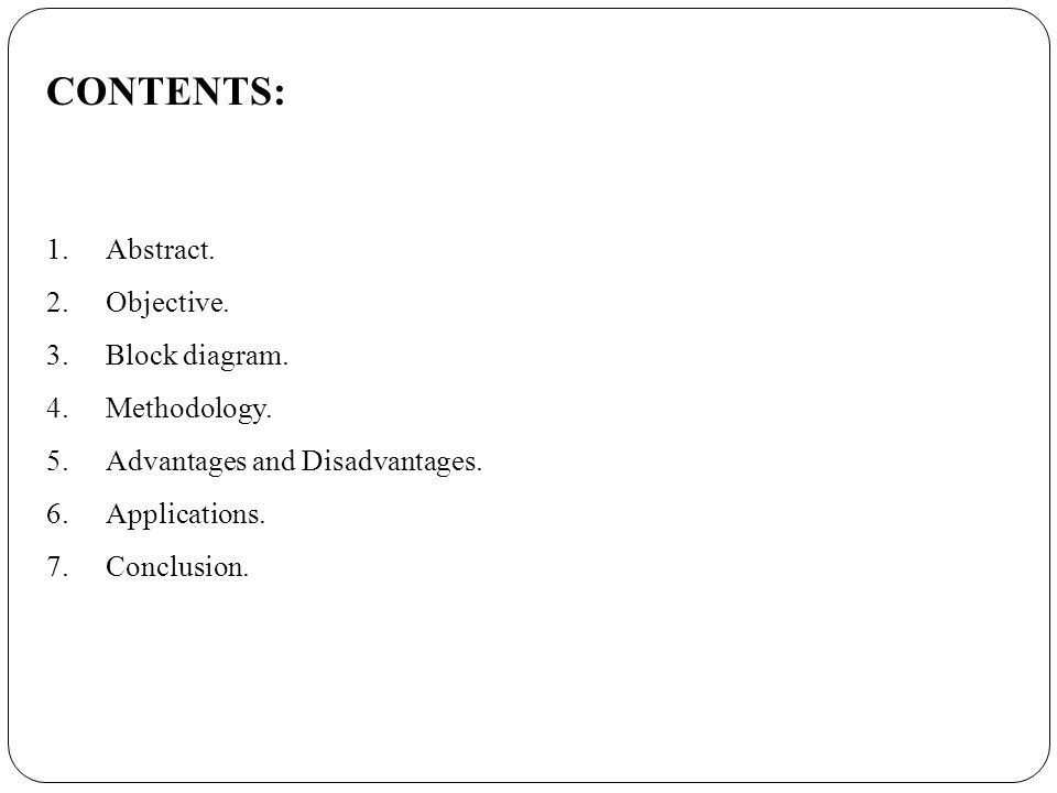 contents .abstract. .objective. .block diagram. thodology, wiring diagram