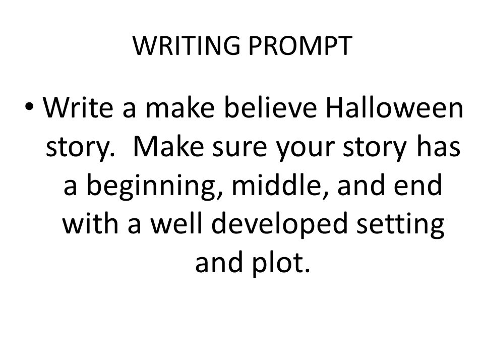 halloween creative narratives i can write a narrative story that  writing prompt write a make believe halloween story