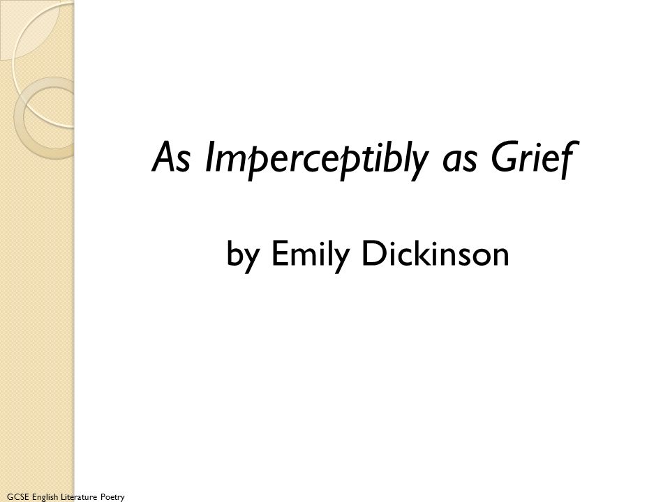 GCSE English Literature Poetry As Imperceptibly as Grief by Emily Dickinson