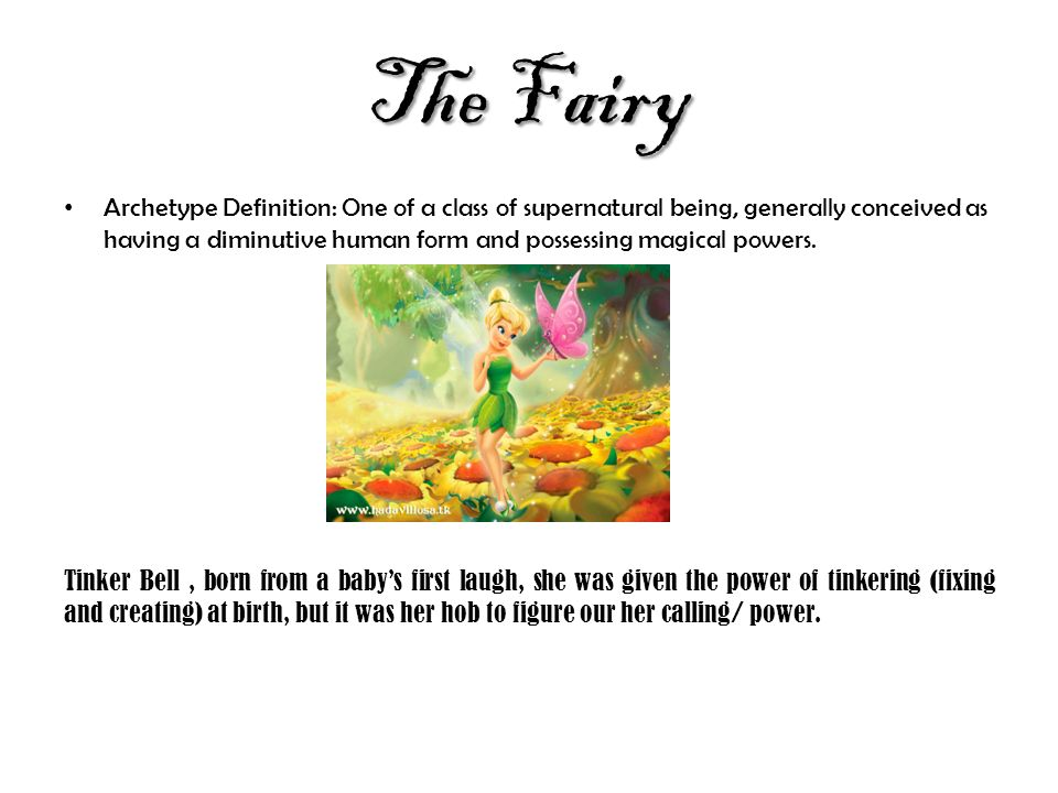 The Fairy Archetype Definition: One Of A Class Of Supernatural Being,  Generally Conceived As