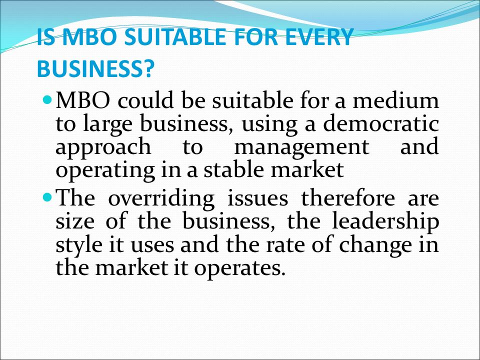IS MBO SUITABLE FOR EVERY BUSINESS.