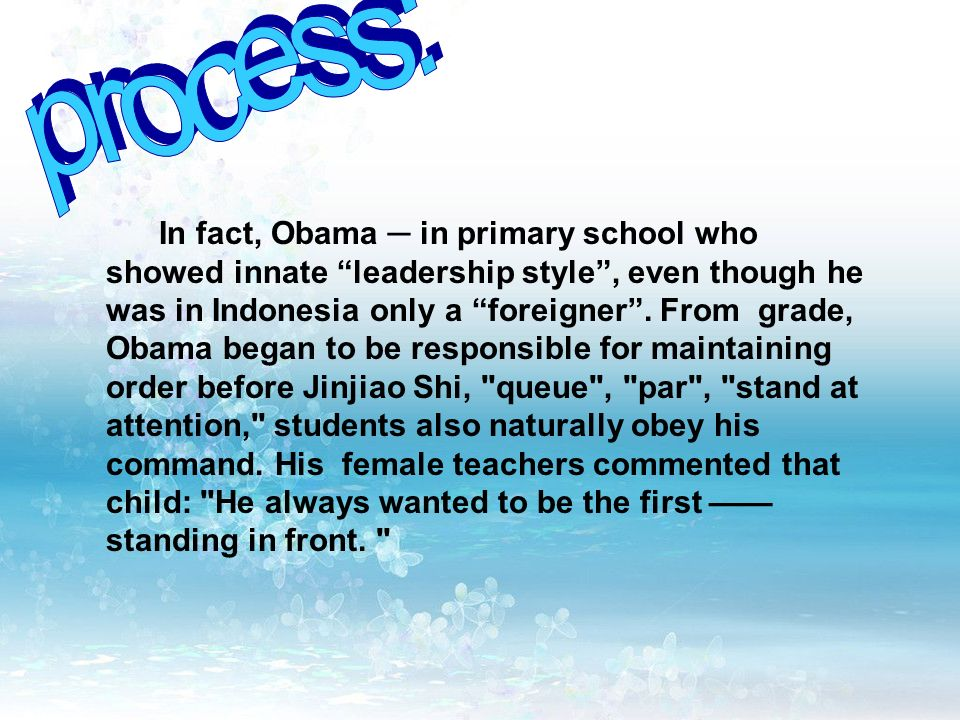 in fact obama in primary school who showed innate leadership style even though