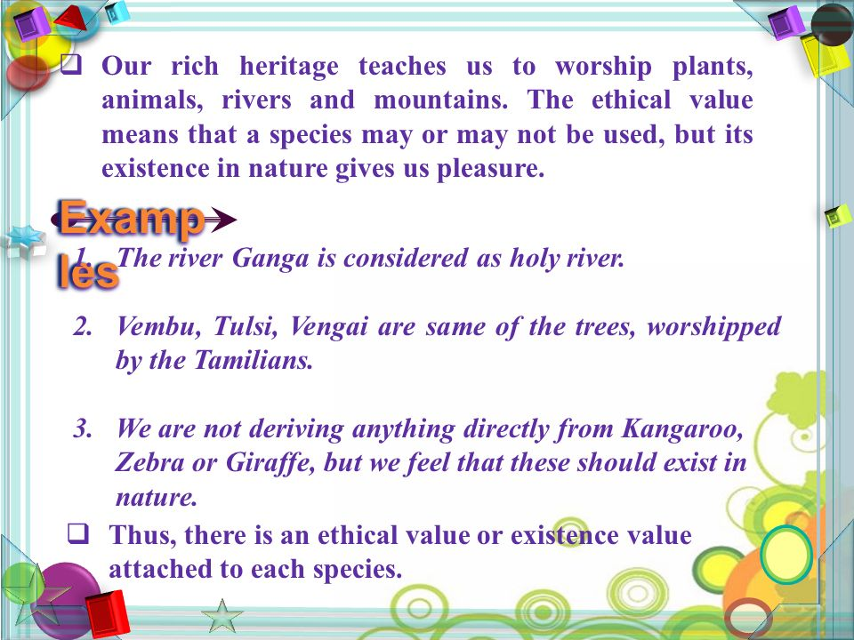  Our rich heritage teaches us to worship plants, animals, rivers and mountains.