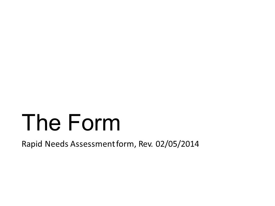 The Form Rapid Needs Assessment form, Rev. 02/05/2014