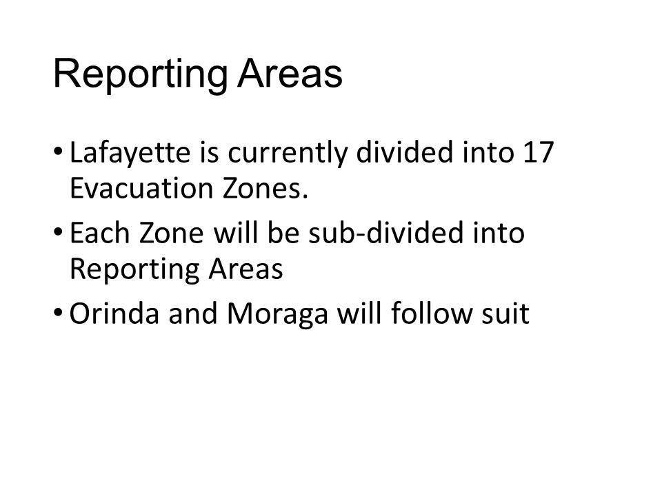 Reporting Areas Lafayette is currently divided into 17 Evacuation Zones.