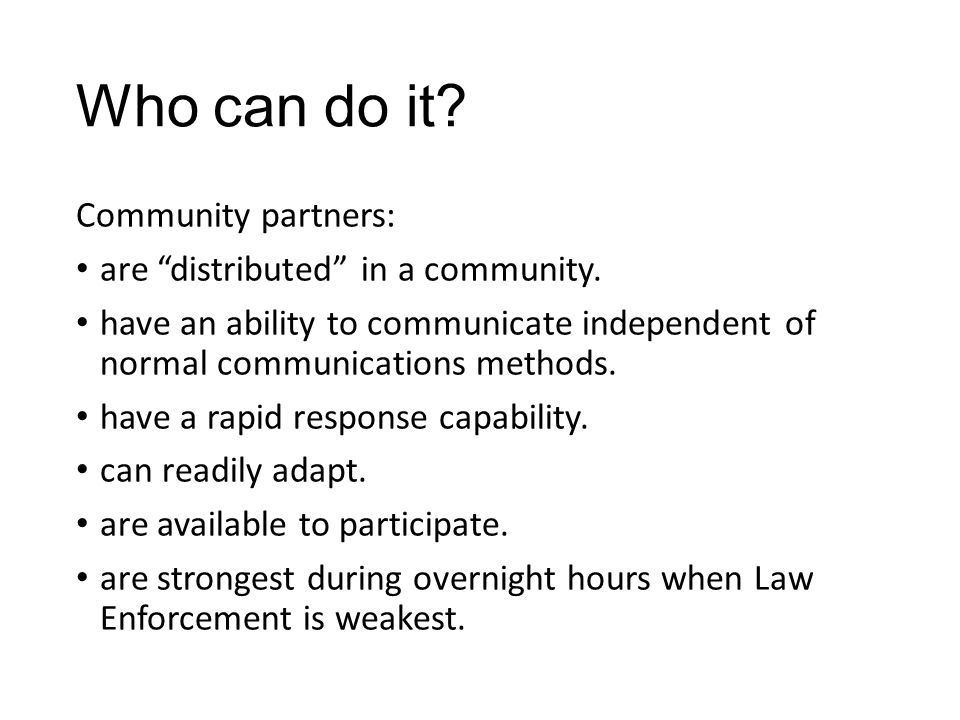 Who can do it. Community partners: are distributed in a community.