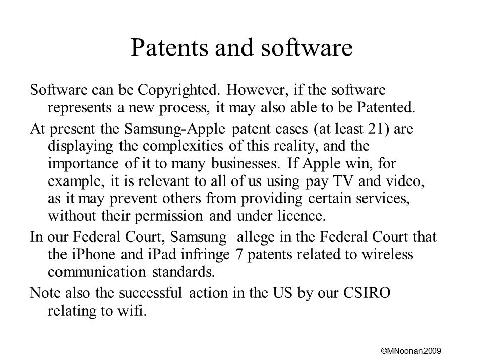 ©MNoonan2009 Patents and software Software can be Copyrighted.