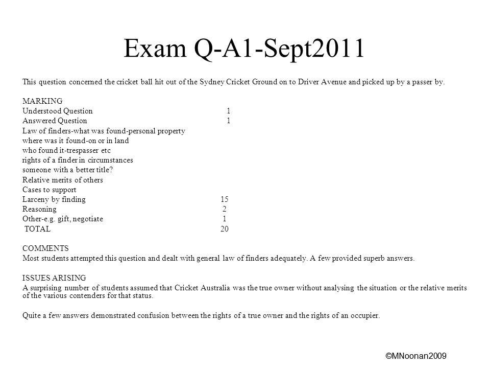 ©MNoonan2009 Exam Q-A1-Sept2011 This question concerned the cricket ball hit out of the Sydney Cricket Ground on to Driver Avenue and picked up by a passer by.