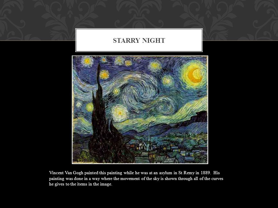 vincent van gogh and his starry night Find the complete lyrics to don mclean's hit song vincent (starry, starry night) and an analysis of the song lyrics compared to the dutch painter van gogh's life.