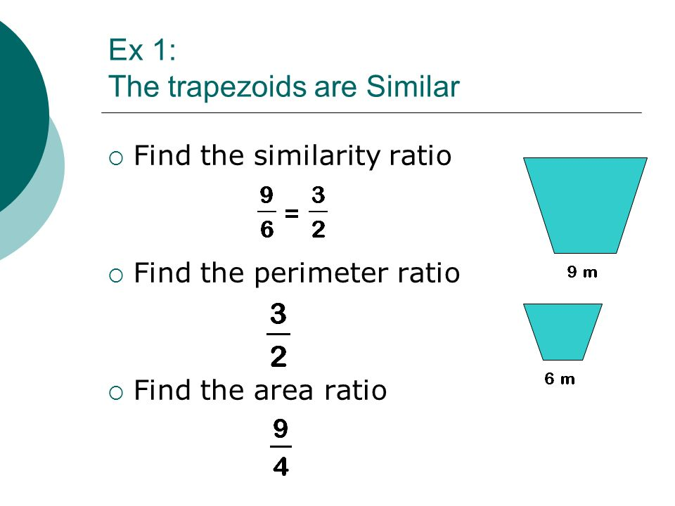 104 perimeters and areas of similar figures perimeters and areas 6 ex 1 the trapezoids are similar find the similarity ratio find the perimeter ratio find the area ratio ccuart Choice Image