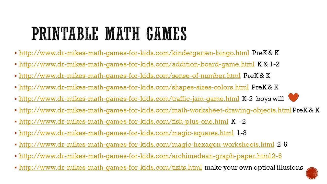 http://www.dr-mikes-math-games-for-kids.com/kindergarten-bingo.html PreK & K http://www.dr-mikes-math-games-for-kids.com/kindergarten-bingo.html  h