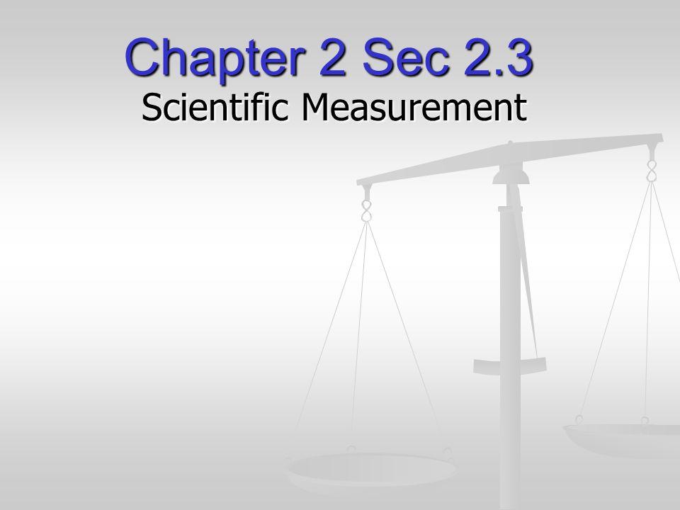 Chapter 2 Sec 2.3 Scientific Measurement. Vocabulary 14. accuracy ...
