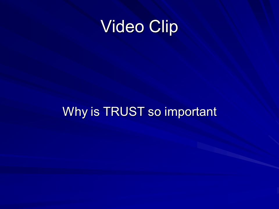 Video Clip Why is TRUST so important