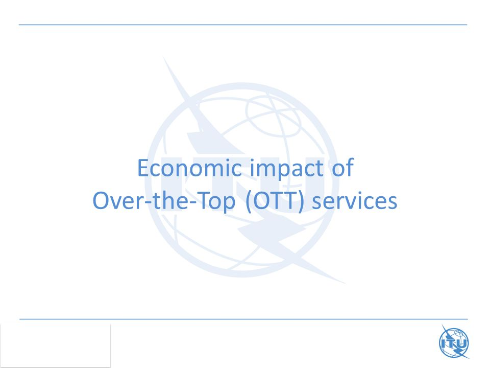 Economic impact of Over-the-Top (OTT) services