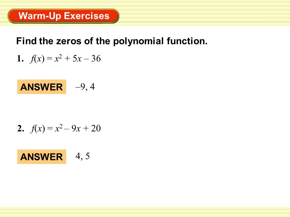 Warm-Up Exercises Find the zeros of the polynomial function. 1.f(x ...