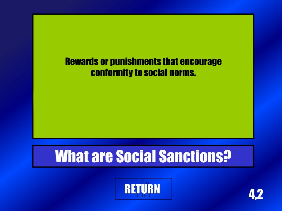 4,2 Rewards or punishments that encourage conformity to social norms.