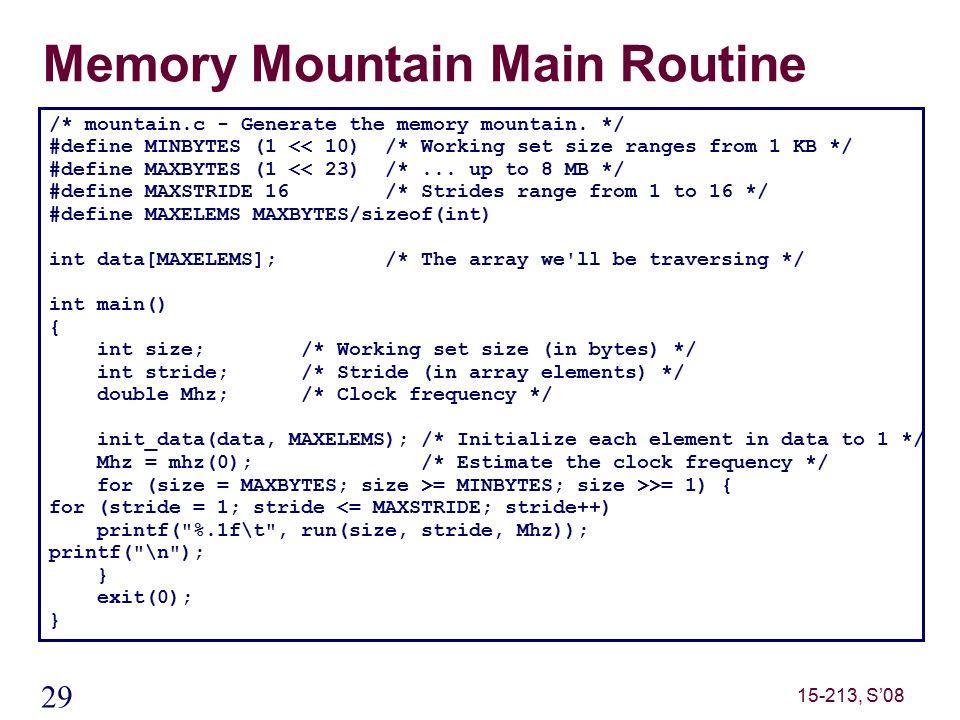 29 15-213, S'08 Memory Mountain Main Routine /* mountain.c - Generate the memory mountain.