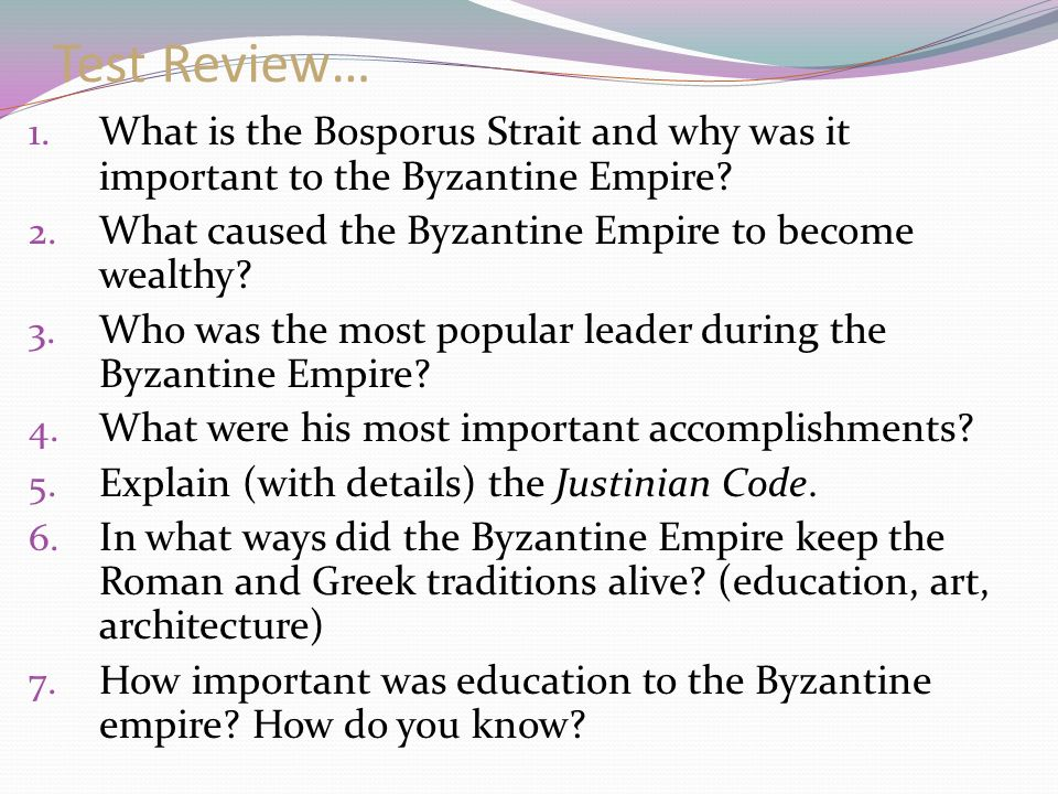 Test Review… 1. What is the Bosporus Strait and why was it important to the Byzantine Empire.