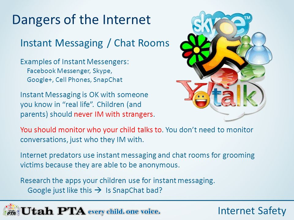Dangers of the Internet. Instant Messaging / Chat Rooms Examples of Instant  Messengers: Facebook Messenger, Skype, Google+